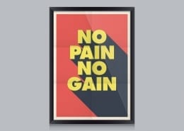 No Pain no gain, right?