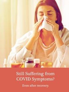Are you Still Suffering from Post COVID symptoms?